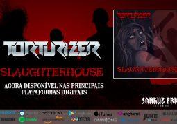 """Torturizer: """"Slaughterhouse"""" está dentre as principais plataformas de streaming"""